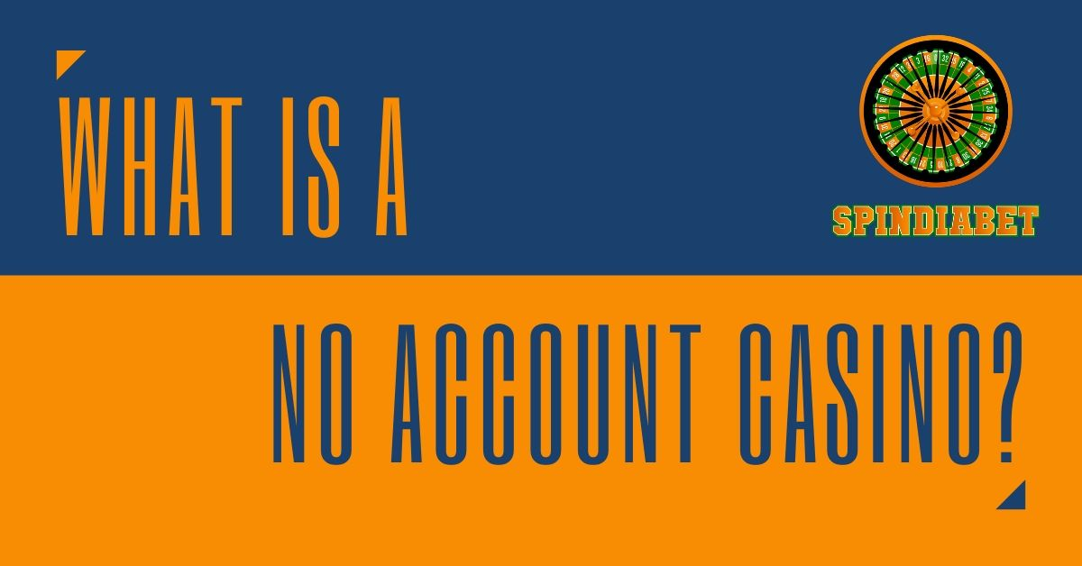 What is a No Account Casino