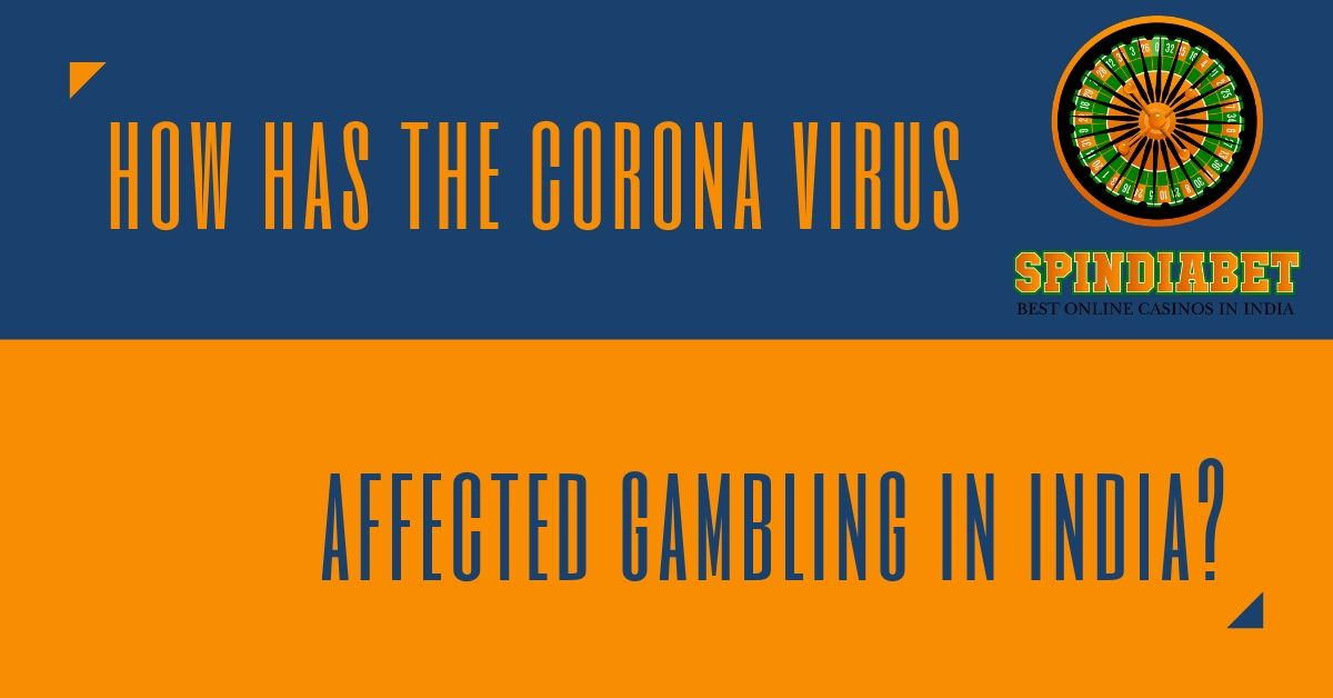 How has the Coronavirus affected gambling in India